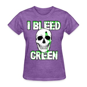 I Bleed Green - Women's T-Shirt