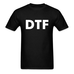 DTF (Down To F***) - Men's T-Shirt
