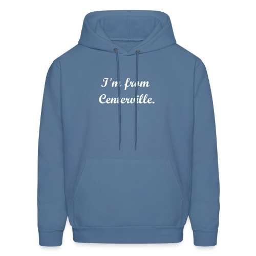 I'm From Centerville Green Hoodie! - Men's Hoodie