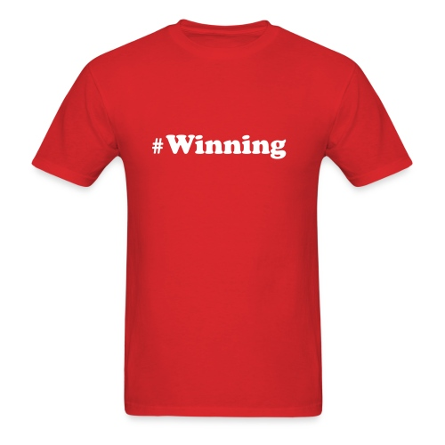 #Winning - Charlie Sheen - Men's T-Shirt