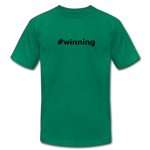 Winning. I'm winning here, I'm winning there. - Men's T-Shirt by American Apparel