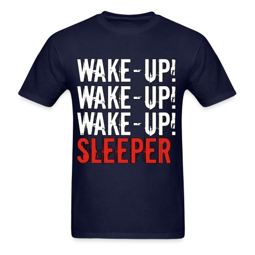 Wake Up Sleeper - Men's T-Shirt