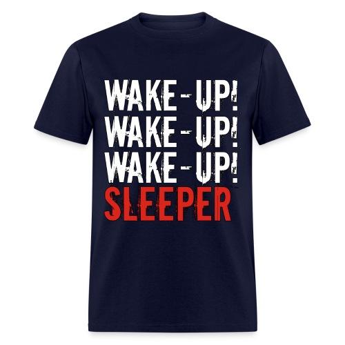 Wake Up Sleeper - Men's T-Shirt