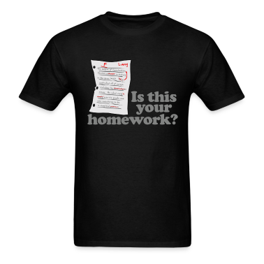 This Your Homework T-Shirts