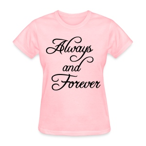 Always and Forever Shirt - Women's T-Shirt