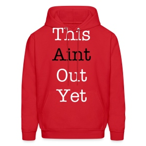 This Aint Out Hoody - Men's Hoodie