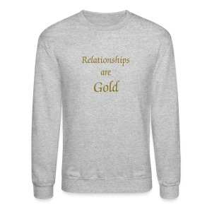 Relationships are Gold - Crewneck Sweatshirt
