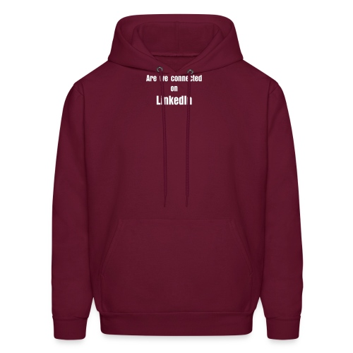 Are we connected on LinkedIN? - Men's Hoodie