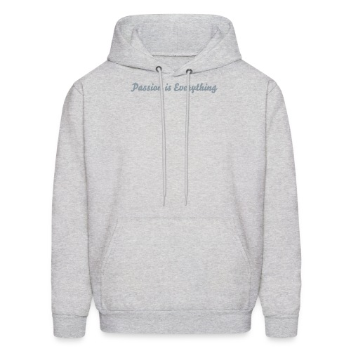 Passion is Everything - Men's Hoodie