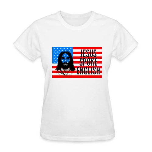 Jesus Spoke English - Women's T-Shirt