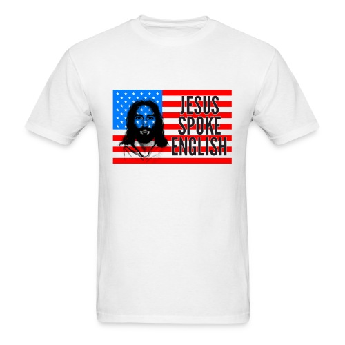 Jesus Spoke English - Men's T-Shirt