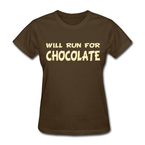 Will Run for Chocolate - Women's T-Shirt