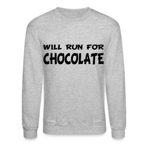 Will Run for Chocolate - Crewneck Sweatshirt