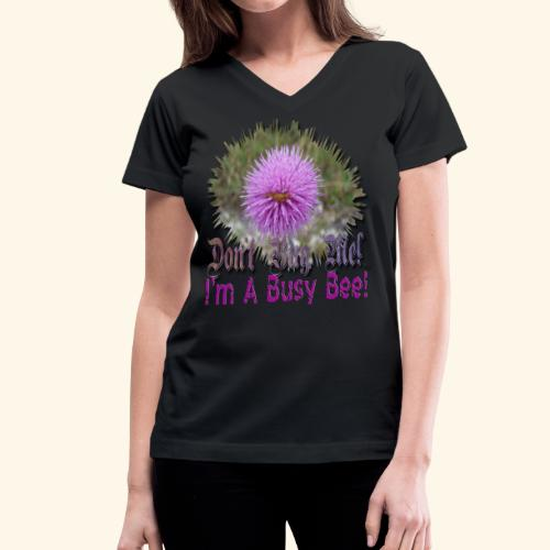 Don't bug me I'm a busy bee - Women's V-Neck T-Shirt
