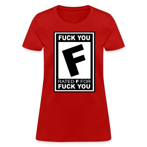 Rated F - For Fuck You - Women's Shirt - Women's T-Shirt