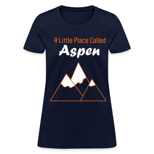 A Little Place Called Aspen - Women's Shirt - Women's T-Shirt