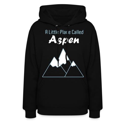 A Little Place Called Aspen - Women's Hoody - Women's Hoodie