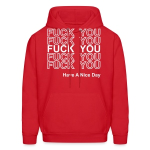 Fuck You Have A Nice Day - Thank You Bag Parody - Men's Hoody - Men's Hoodie