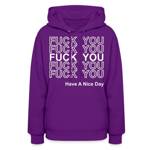 Fuck You Have A Nice Day - Thank You Bag Parody - Women's Shirt - Women's Hoodie