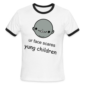 You scare young children Ringer T - Men's Ringer T-Shirt