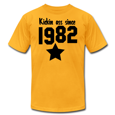 kickin ass since 1982 T-Shirts