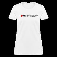 T-Shirts ~ Women's T-Shirt ~ I Love My Steinway