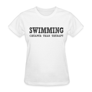 Swimming Cheaper Than Therapy - Women's T-Shirt