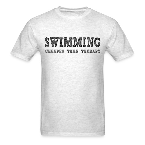 Swimming Cheaper Than Therapy - Men's T-Shirt