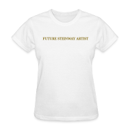 T-Shirts ~ Women's T-Shirt ~ Future Steinway Artist - Metallic Gold