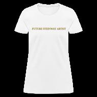 T-Shirts ~ Women's T-Shirt ~ Future Steinway Artist - Metallic Gold
