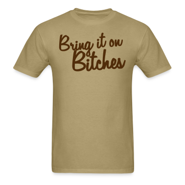bring it on bitches T-Shirts
