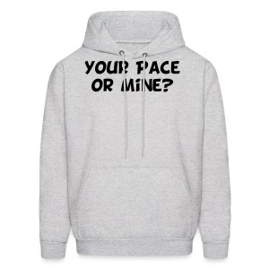 Your Pace or Mine - Men's Hoodie