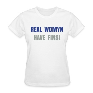 LTO:Real Womyn Shirt - Women's T-Shirt