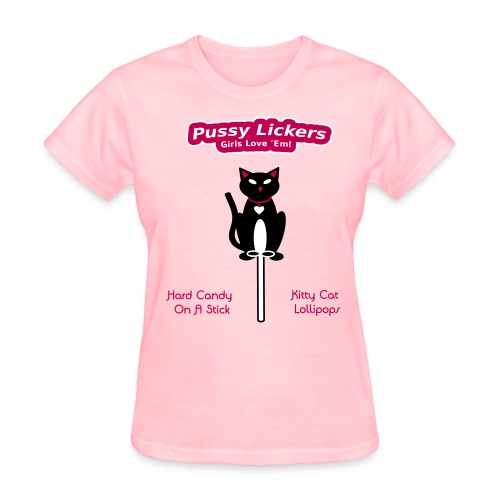 Pussy Lickers - Kitty Shaped Lollipops - Women's Shirt - Women's T-Shirt