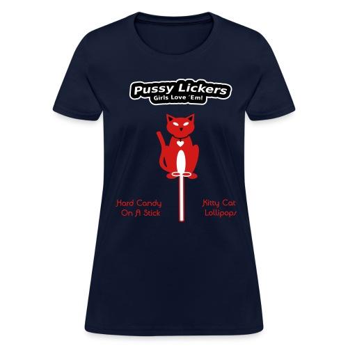 Pussy Lickers - Kitty Shaped Lollipops - Women's Shirt - Women's T-Shirt