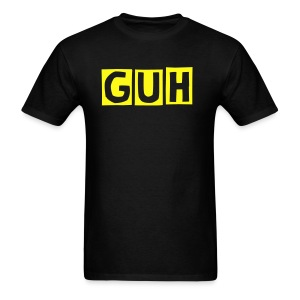 GUH! T-Shirt - Men's T-Shirt