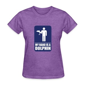 MY HAND IS A DOLPHIN!  - Women's T-Shirt
