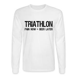 Triathlon Pain Now Beer Later - Men's Long Sleeve T-Shirt