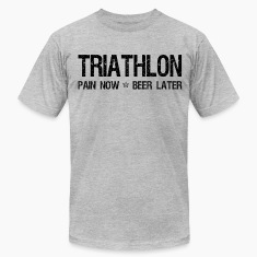 Triathlon Pain Now Beer Later T-Shirts