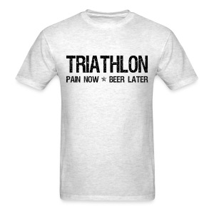Triathlon Pain Now Beer Later - Men's T-Shirt
