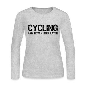 Cycling Pain Now Beer Later - Women's Long Sleeve Jersey T-Shirt
