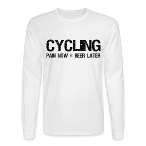 Cycling Pain Now Beer Later - Men's Long Sleeve T-Shirt