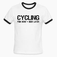 Cycling Pain Now Beer Later T-Shirts