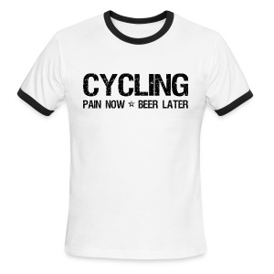Cycling Pain Now Beer Later - Men's Ringer T-Shirt