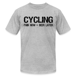 Cycling Pain Now Beer Later - Men's T-Shirt by American Apparel