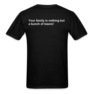 AIQ series: Your family is nothing but a bunch of losers! - Men's T-Shirt
