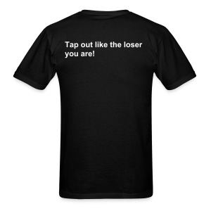 AIQ series: Tap out like the loser you are! - Men's T-Shirt