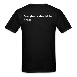 AIQ series: Everybody should be fired! - Men's T-Shirt