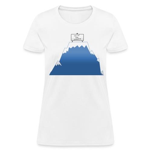 Tip of the LIfeberg - Women's T-Shirt