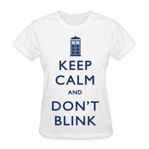 Keep Calm and Don't Blink - Light - Women's T-Shirt